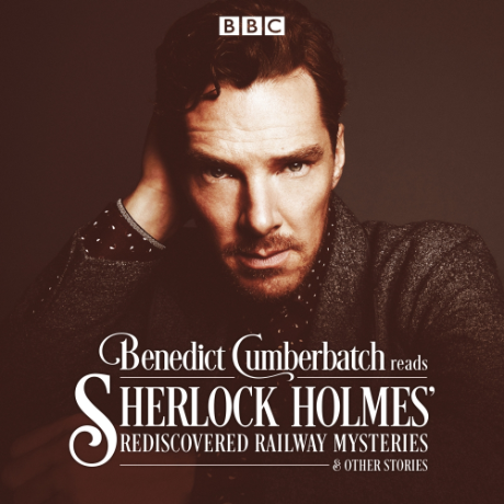 Review – Benedict Cumberbatch Reads Sherlock Holmes' Rediscovered Railway Mysteries by John Taylor
