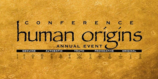 HUMAN ORIGINS CONFERENCE 2019