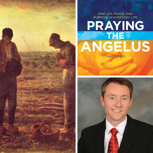 Why I Pray the Angelus | Jared Dees