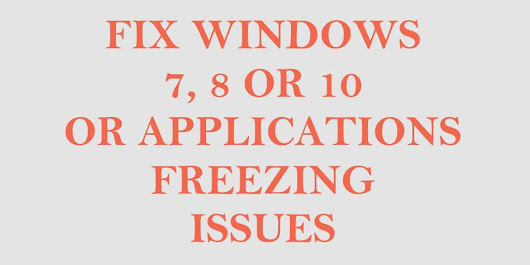Windows 7/8/10 or Applications Freezes After Windows Update