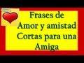 Frases Cortas De Amor Para Una Amiga