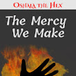 """The Mercy We Make"" the first tale of Oshala the Hex, now available – Incarnadine Press"