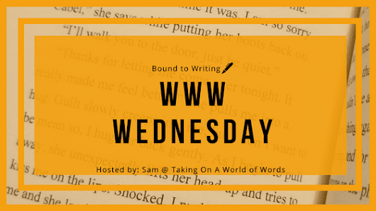 WWW Wednesday - September 19 - Bound to Writing