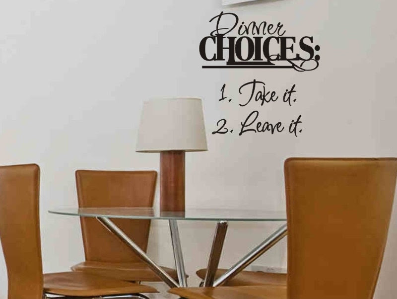 Wall Quote Decal Dinner Choices Take It Leave It by vgwalldecals