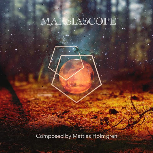 Marsiascope by Mattias Holmgren distributed by DistroKid and live on iTunes