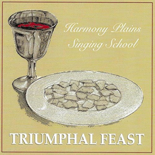 Amazon.com: Triumphal Feast: Harmony Plains Singing School: MP3 Downloads