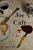 Joe Cafe by JD Mader