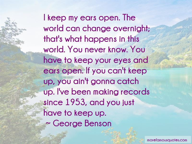 Keep My Ears Open Quotes Top 35 Quotes About Keep My Ears Open From