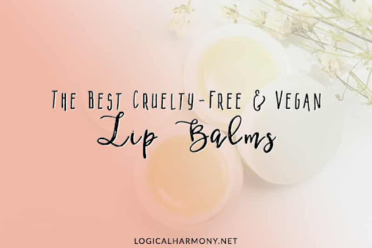 The Best Cruelty-Free Lip Balm - Logical Harmony
