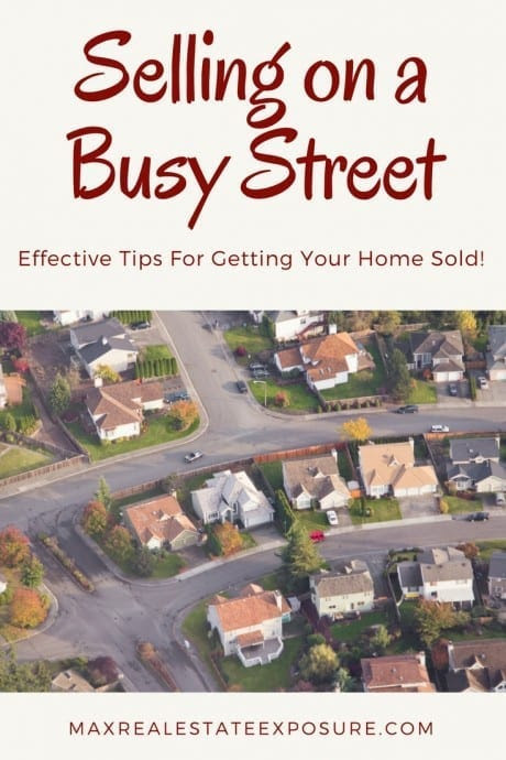 How to Sell a House on a Busy Street