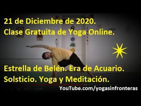 """Video: """"Clase Gratis. Solsticio. Estrella de Belén. Era de Acuario. Clase de Yoga y Meditación. 21/12/2020"""""""