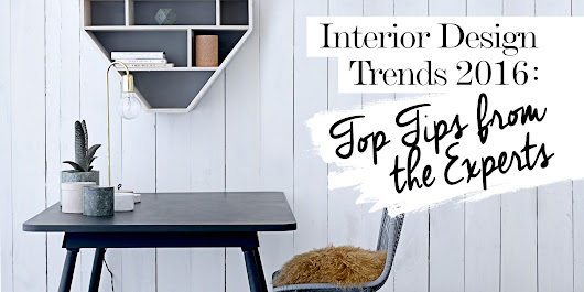 Interior Design Trends 2016: 30 Experts Share Their Advice
