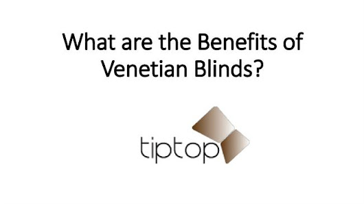 What are the Benefits of Venetian Blinds?