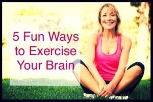 fun ways  exercise  brain caregivers