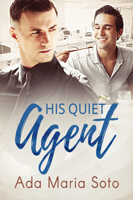 Cover Reveal for His Quiet Agent!
