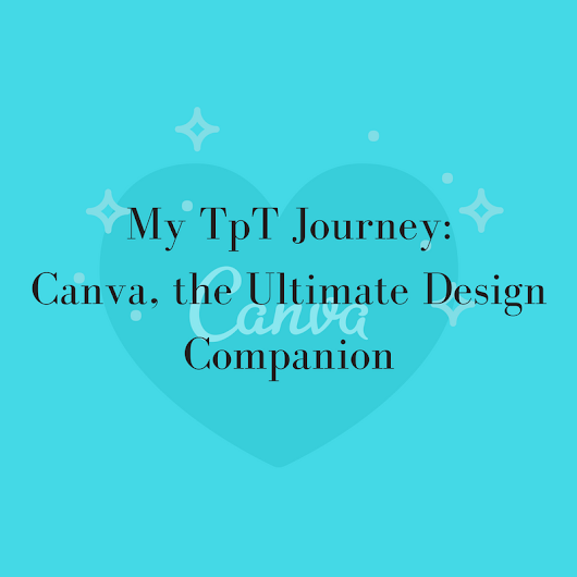 My TpT Journey: Canva, the Ultimate Design Companion