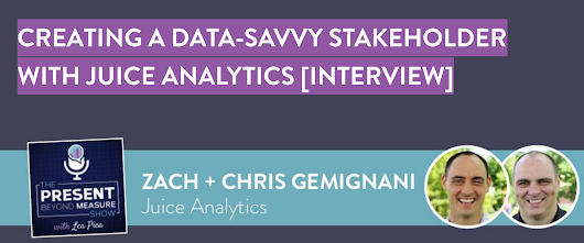 Creating a Data-Savvy Stakeholder with Juice Analytics [INTERVIEW] | Lea Pica