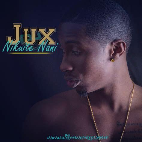 audio jux nikuite nani downloadlisten dj mwanga