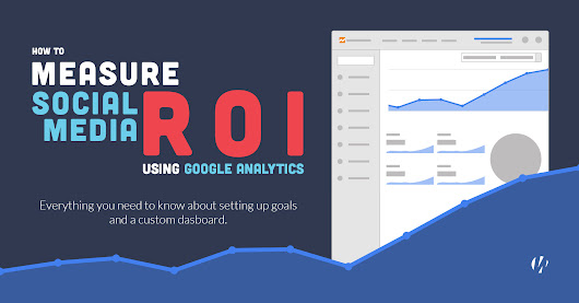 How to Measure Social Media ROI Using Google Analytics - Warfare Plugins