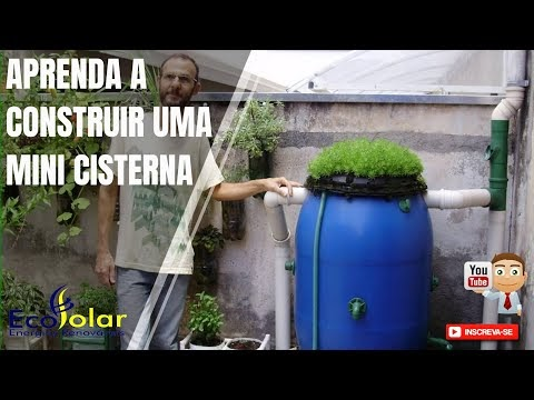 Aprenda a Construir uma Mini Cisterna - Aproveitamento de Água Pluvial