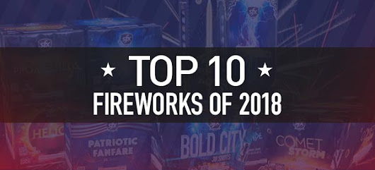 Top 10 Fireworks of 2018 - Superior Fireworks