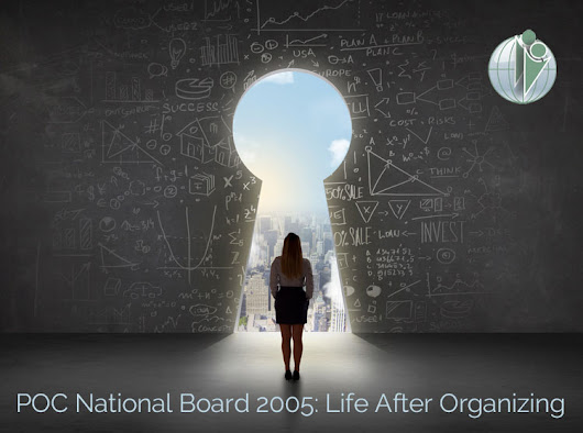 POC National Board 2005: Life after organizing
