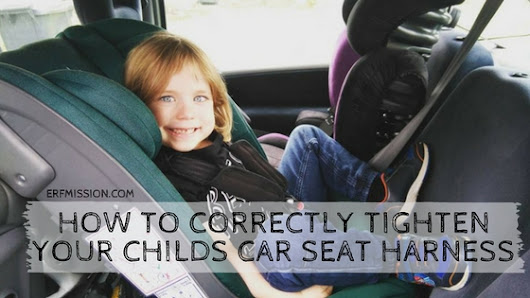 How To Correctly Tighten Your Child's Car Seat Harness - A Rear Facing Family