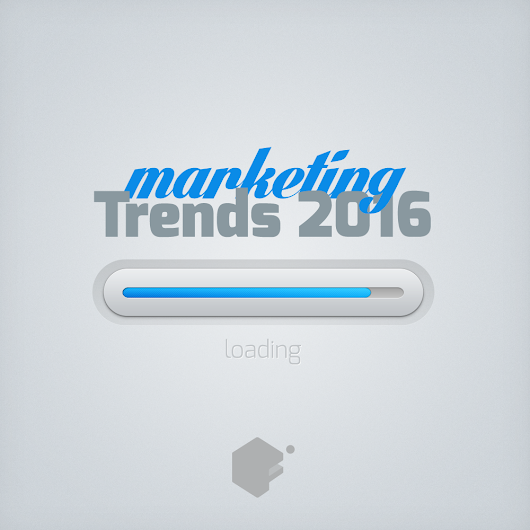 2016 Marketing Trends: The Predictions Are In! - Fahrenheit Marketing