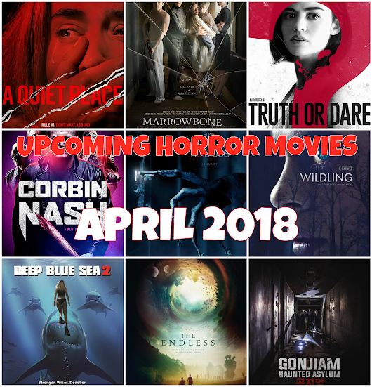 Real Queen of Horror | Long Live Horror!: Upcoming Horrors - April 2018