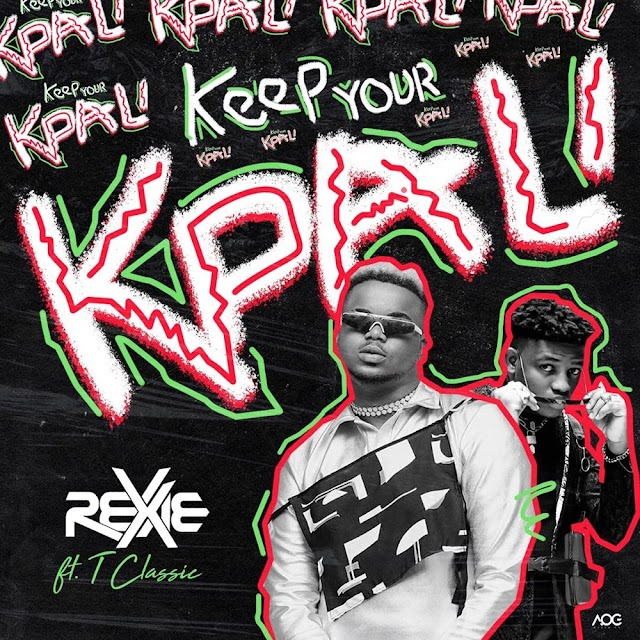 [BangHitz] MUSIC : Rexxie – Keep Your Kpali Ft. T-Classic
