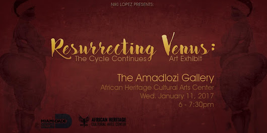 Resurrecting Venus art exhibit curated by Niki Lopez