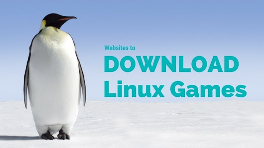 Where to Download Best Linux Games?