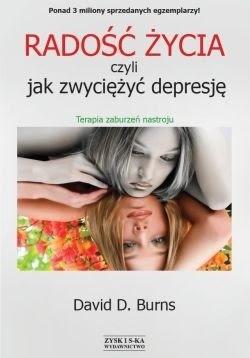 Okładka książki Radość życia, czyli jak zwyciężyć depresję. Terapia zaburzeń nastroju