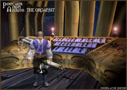 Postcards of Azeroth: The Organist, by Rioriel Ail'thera