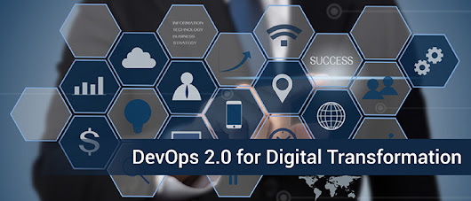 DevOps 2.0 for Digital Transformation - DevOps.com