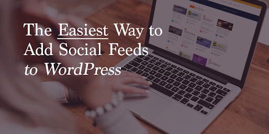 How to Add Social Feeds to WordPress with Flow Flow - WPExplorer