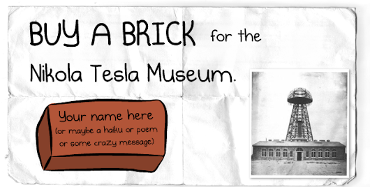 Buy a brick for the Nikola Tesla Museum - The Oatmeal