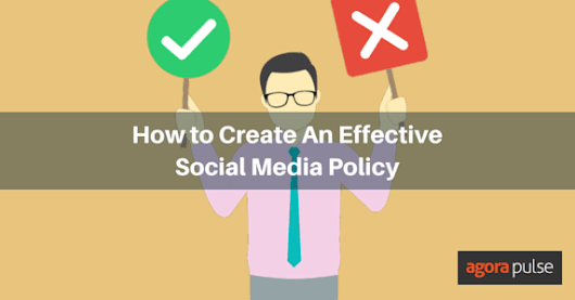 How to Create An Effective Social Media Policy (Before It's Too Late) | Agorapulse