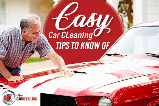 Car Cleaning Tips And Tricks That You Need To Know Of ASAP