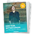 New Year, Better Career. Get the Job You Want in 2016!