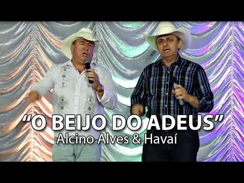 """""""O BEIJO DO ADEUS"""" com ALCINO ALVES & HAVAÍ"""