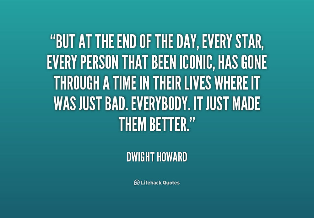 Quotes About The End Of The Day 577 Quotes