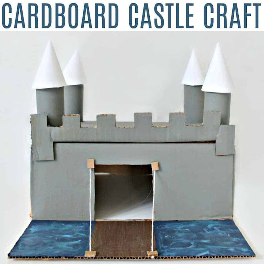 Create Your Own Cardboard Castle | It's A Mother Thing