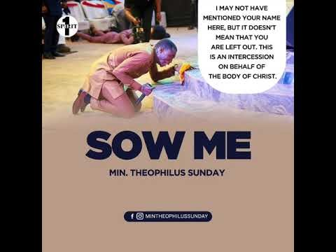 Sow Me By Theophilus Sunday Mp3, Video and Lyrics