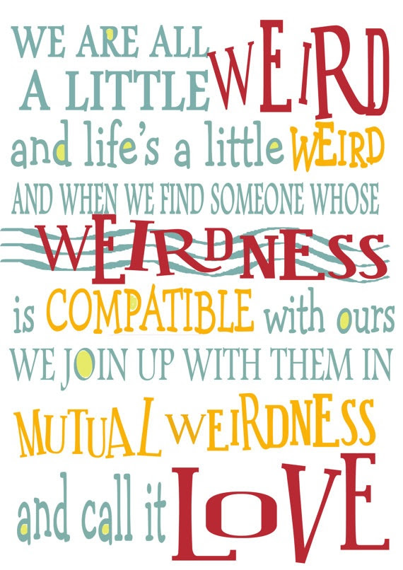 Quotes About Be Weird 531 Quotes