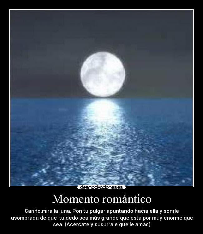 Momento Romantico Desmotivaciones