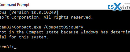 Reduce Windows 10 size With Built-in App Called CompactOS - The Steps - ESX Virtualization