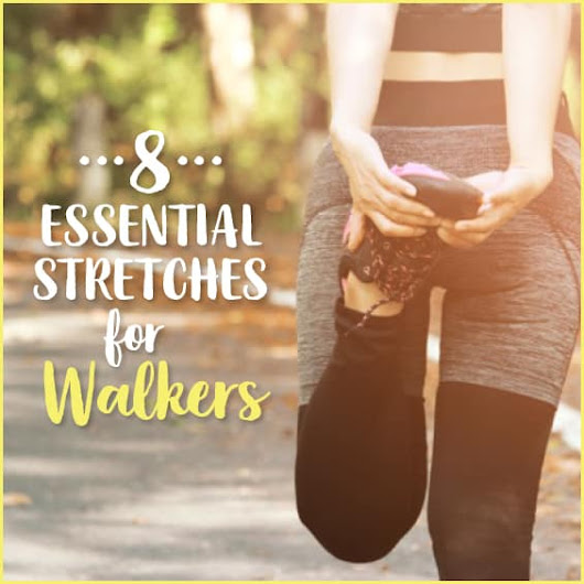 8 Essential Stretches For Walkers - Get Healthy U