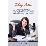 Taking Action Working Through Procrastination and Achieving Your Goals