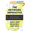 Amazon.com: The Network Imperative: How to Survive and Grow in the Age of Digital Business Models (9781633692053): Barry Libert, Megan Beck, Jerry Wind: Books